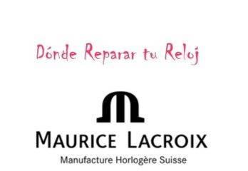 Servicio Técnico Oficial Maurice Lacroix